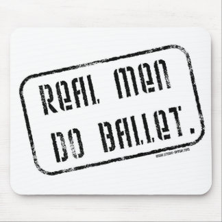 Real Men Do Ballet Mouse Pad