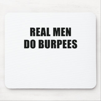 Real Men Do Burpees Mouse Pad