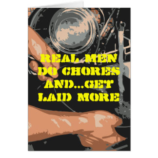 Real men do chores and...get laid more greeting card