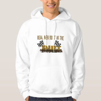 Real Men Do It In The Dirt Hoodie