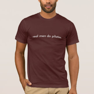 real men do pilates T-Shirt