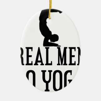 Real Men Do Yoga Ceramic Ornament