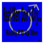 Real Men Don't Cry Blue Poster