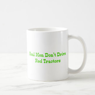 Real Men Dont Drive Red Tractors Coffee Mug