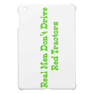 Real Men Dont Drive Red Tractors iPad Mini Covers