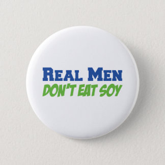Real Men Don't Eat Soy Button