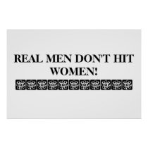 REAL MEN DON'T HIT WOMEN POSTER! POSTER