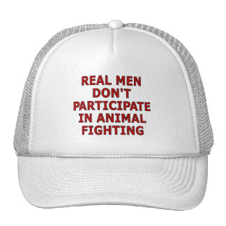 Real men don't participate in animal fighting trucker hat