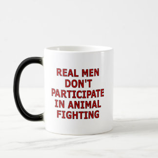 Real men don't participate in animal fighting mug