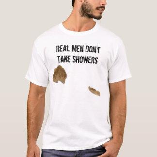 Real Men Don't Take Showers T-Shirt