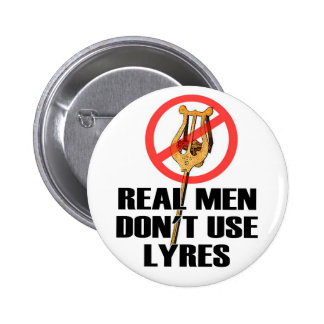 Real Men Don't Use Lyres Pinback Buttons