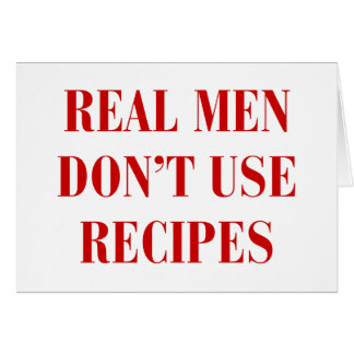 real-men-dont-use-recipes-bod-burg.png greeting card