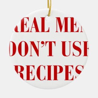 real-men-dont-use-recipes-bod-burg.png ceramic ornament
