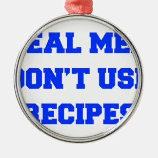 real-men-dont-use-recipes fresh blue.png metal ornament
