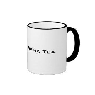 Real Men Drink Tea Ringer Mug