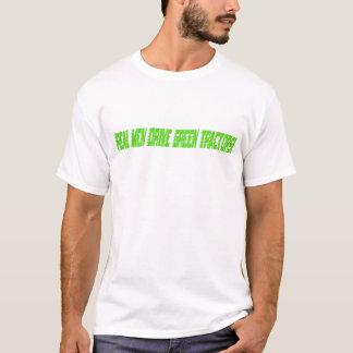 Real Men Drive Green Tractors T-Shirt