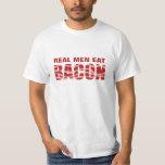 REAL MEN EAT BACON T-Shirt