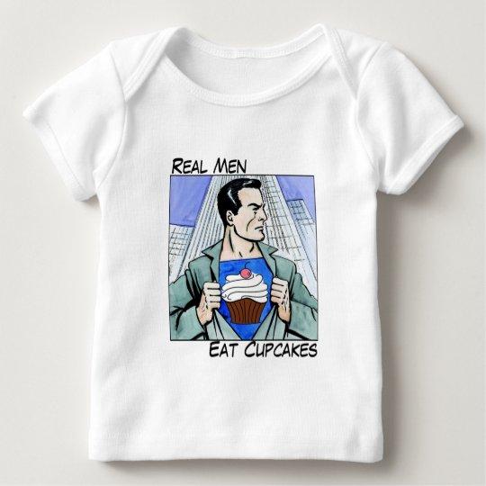 Real Men Eat Cupcakes Baby Baby T-Shirt