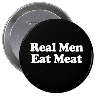 Real Men Eat Meat  Buttons