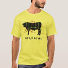 Real Men Eat Meat! Funny  Beef Cuts Butcher Chart T-Shirt