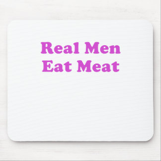 Real Men Eat Meat Mouse Pad