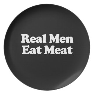 Real Men Eat Meat Plate