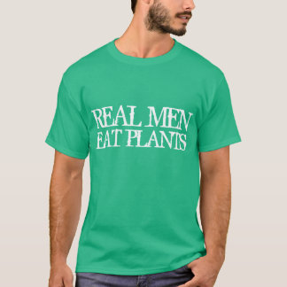 Real Men Eat Plants T-Shirt