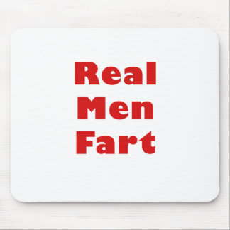 Real Men Fart Mouse Pad