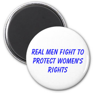 real men fight to protect women's rights 2 inch round magnet