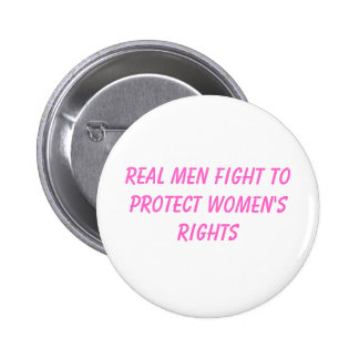 real men fight to protect women's rights button