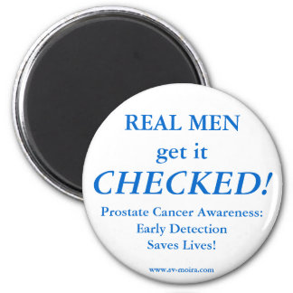 REAL MEN get it CHECKED! Early Detection 2 Inch Round Magnet