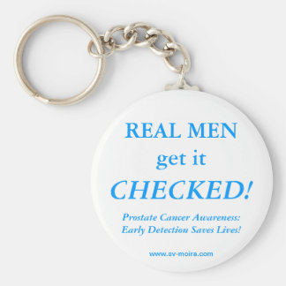 REAL MEN get it CHECKED! Early Detection Keychain