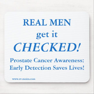 REAL MEN get it CHECKED! Early Detection Mouse Pad