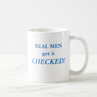 REAL MEN get it CHECKED! September Coffee Mug
