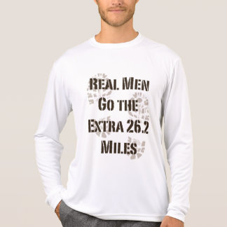 Real Men Go The Extra 26.2 Miles Performance Tee