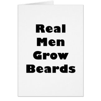 Real Men Grow Beards Card