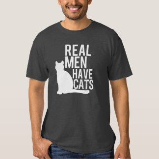 Real Men Have Cats funny T Shirt