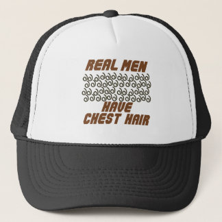 Real Men Have Chest Hair! Trucker Hat