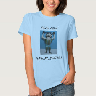 REAL MEN HAVE MUSTACHES SHIRT