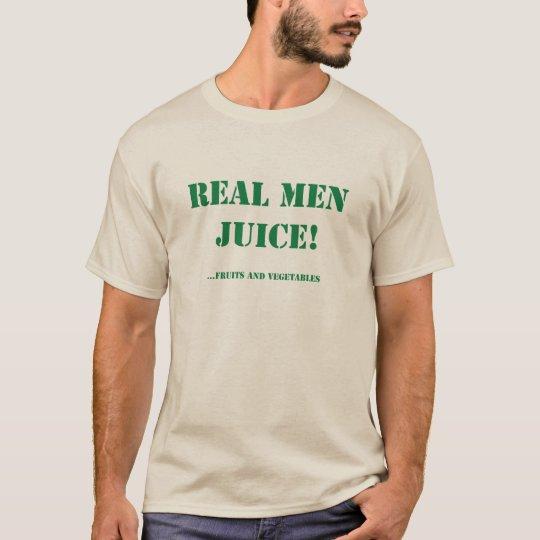 Real Men Juice T-Shirt