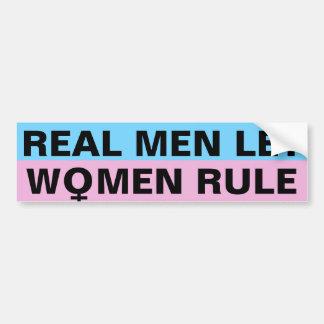 REAL MEN LET WOMEN RULE BUMPER STICKER