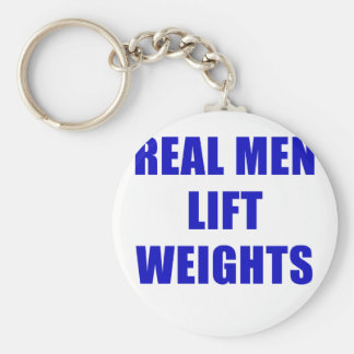 Real Men Lift Weights Keychain