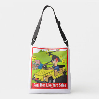 Real Men Like Garage Sales Cross Over Body Bag