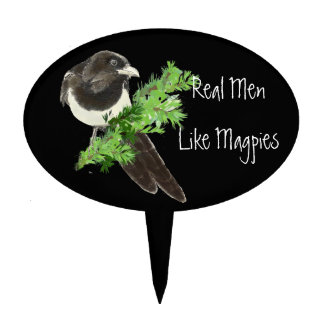 Real Men Like Magpies Bird Humor Great for Birder Cake Topper