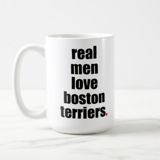 Real Men Love Boston Terriers Mug