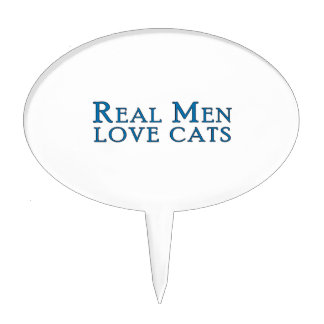 Real Men Love Cats 4 Cake Topper