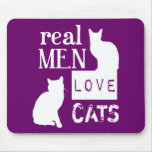 Real Men Love Cats (available in all colours) Mouse Pad