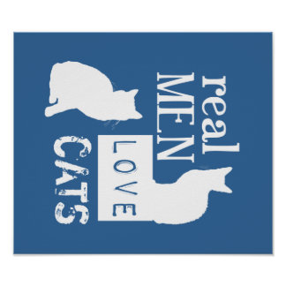 Real Men Love Cats (available in all colours) Poster