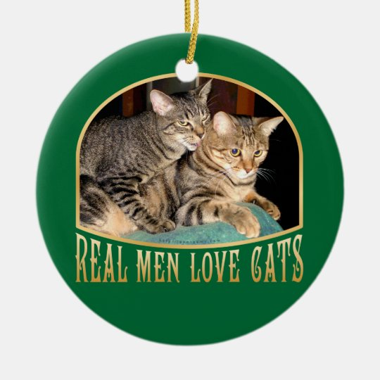 Real Men Love Cats Ceramic Ornament