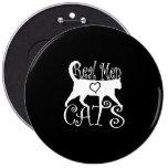 Real Men Love Cats Graphic Design on Black Decor Pinback Button